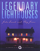 Legendary lighthouses : the companion to the PBS television series