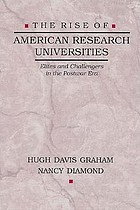 The rise of American research universities : elites and challengers in the postwar era
