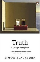 Truth : a guide for the perplexed