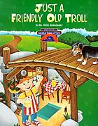 Just a friendly old troll