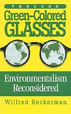 Through green-colored glasses : environmentalism reconsidered