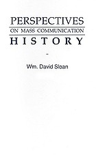 Perspectives on mass communication history