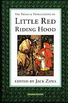 The trials and tribulations of Little Red Riding Hood : versions of the tale in sociocultural context