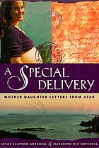 A special delivery : mother-daughter letters from afar