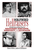 Hollywood hellraisers : the wild lives and fast times of Marlon Brando, Dennis Hopper, Warren Beatty, and Jack Nicholson