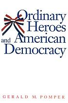 Ordinary heroes & American democracy