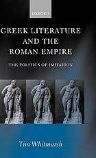 Greek literature and the Roman empire : the politics of imitation