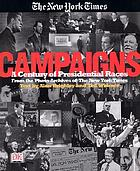 Campaigns : a century of presidential races from the photo archives of the New York Times