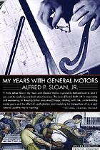My years with General Motors / by Alfred P. Sloan, Jr