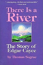 There is a river; the story of Edgar Cayce