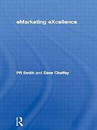Emarketing excellence : the heart of ebusiness