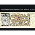 The Topkapı scroll : geometry and ornament in Islamic architecture : Topkapı Palace Museum Library MS H. 1956