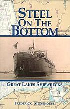 Steel on the bottom : Great Lakes shipwrecks