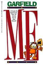 Garfield, the me book : a guide to superiority, how to get it, use it, and keep it