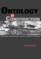 Ontology of construction : on nihilism of technology in theories of modern architecture