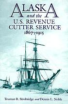 Alaska and the U.S. Revenue Cutter Service, 1867-1915