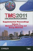 TMS 2011, 140th Annual Meeting & Exhibition, Supplemental proceedingsTMS 2011, 140th Annual Meeting & Exhibition, Supplemental proceedings