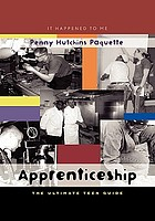 Apprenticeship : the ultimate teen guide