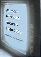 Women television producers : transformation of the male medium