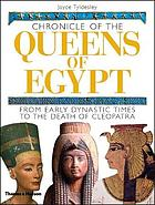 Chronicle of the queens of Egypt : from early dynastic times to the death of Cleopatra