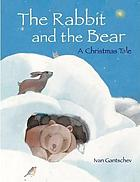 The rabbit and the bear : a Christmas tale