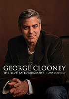 George Clooney : an illustrated biography