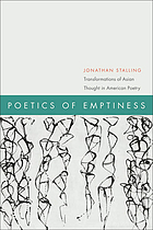 Poetics of emptiness transformations of Asian thought in American poetry