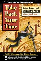 Take back your time : fighting overwork and time poverty in America