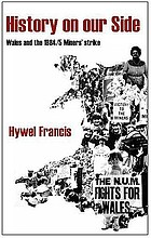 History on our side - Wales and the 1984-85 miners' strike