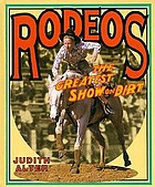 Rodeos : the greatest show on dirt