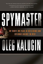 Spymaster : my thirty-two years in intelligence and espionage against the West