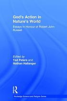 God's action in nature's world essays in honour of Robert John Russell