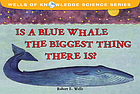 Is a blue whale the biggest thing there is?