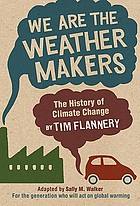 We are the weather makers : the history of climate change