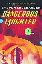 Dangerous laughter : thirteen stories