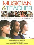 Musician and teacher : an orientation to music education