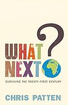What next? : surviving the twenty-first century