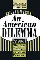 An American dilemma : the Negro problem and modern democracy