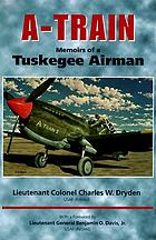 A-train : memoirs of a Tuskegee Airman