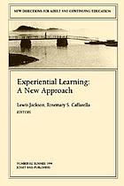 Experiential learning : a new approach