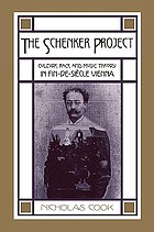 The Schenker project : culture, race, and music theory in fin-de-siècle Vienna