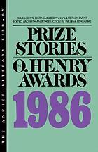 Prize stories 1986 : the O. Henry awards