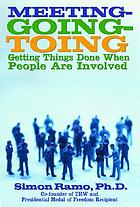 Meetings, meetings and more meetings : getting things done when people are involved