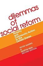 Dilemmas of social reform; poverty and community action in the United States