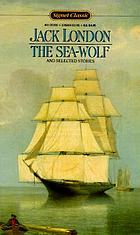 The sea-wolf, and selected stories