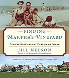 Finding Martha's Vineyard : African Americans at home on an island