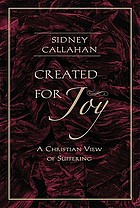 Created for joy : a Christian view of suffering