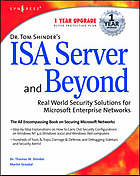 Dr. Tom Shinder's ISA server and beyond : real world security solutions for Microsoft enterprise networks