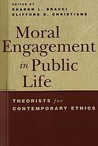 Moral engagement in public life : theorists for contemporary ethics