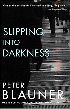 Slipping into darkness : a novel